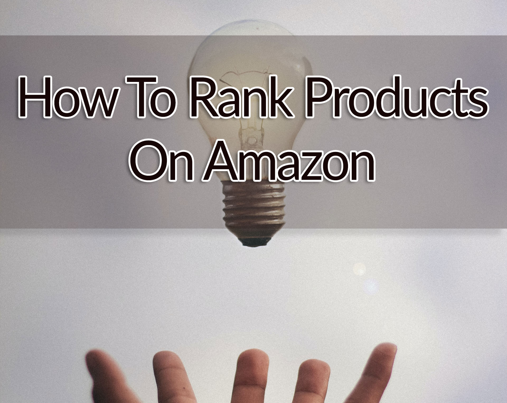 How To Rank Products In Amazon - KeyworX Guide