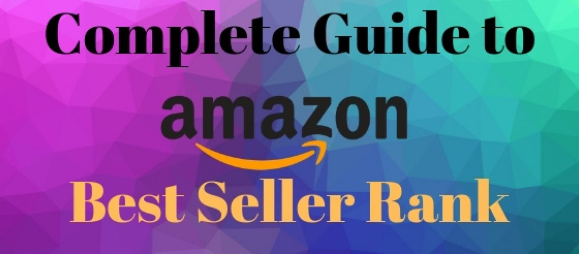 Everything You Should Know About Amazon's Best Seller Rank ...